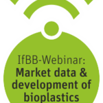 "Webinarlogo ""Biomaterials in focus"": Market data and market development of biobased and biodegradable plastics (Englisch). Quelle: IfBB"